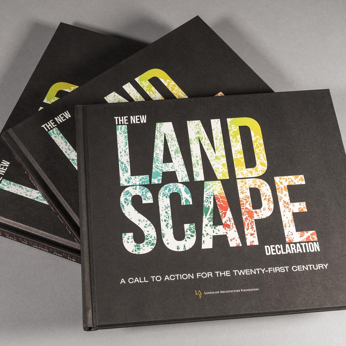The New Landscape Declaration Book Landscape Architecture Foundation