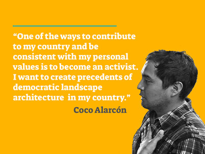"A picture of 2016 LAF Olmsted Scholar Coco Alarcón on a yellow background accompanied by the quote ""One of the ways to contribute to my country and be consistent with my personal values is to become an activist. I want to create precedents of democratic landscape architecture in my country"" in white text."