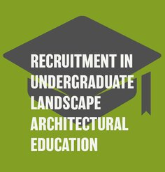 "TEXT: ""RECRUITMENT IN UNDERGRADUATE LANDSCAPE ARCHITECTURAL EDUCATION"" over graduation cap clipart"