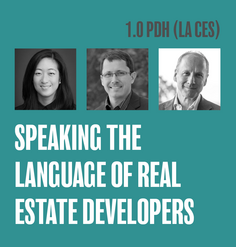 TEXT: 1.0 LA CES CEU, headshots of speakers, L to R: Connie Chung, Steven Spears, Patrick Phillips TEXT: Speaking the Language of Real Estate Developers