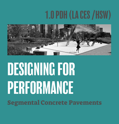 "TEXT: ""1.0 PDH (LA CES/HSW Designing for Performance: Segmental Concrete Pavements"""