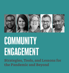 "TEXT: ""Community Engagement: Strategies, Tools, and Lessons for the Pandemic and Beyond"""
